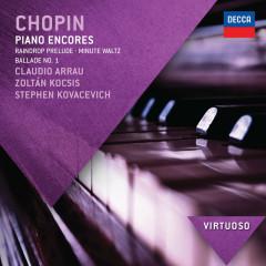 Chopin: Piano Encores - Claudio Arrau, Zoltán Kocsis, Stephen Kovacevich