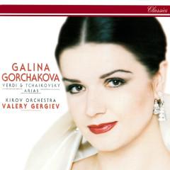 Verdi & Tchaikovsky: Arias - Galina Gorchakova, Orchestra of the Kirov Opera, St. Petersburg, Valery Gergiev