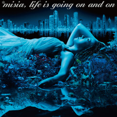 Life is going on and on - MISIA