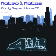 Early Reflections EP - Mateo, Matos