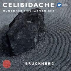 Bruckner: Symphony No. 3 (1889 Version) [Live at Philharmonie am Gasteig, Munich, 1987] - Sergiu Celibidache