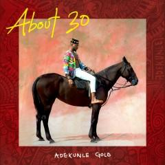 About 30 - Adekunle Gold