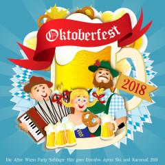 Oktoberfest 2018 - Die After Wiesn Party Schlager Hits goes Discofox Apres Ski und Karneval 2019