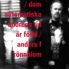 Dom automatiska undrens tid är förbi - Anders F. Rönnblom