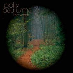 The Woods - Polly Paulusma