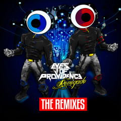 Renegade (The Remixes) - Eyes Of Providence
