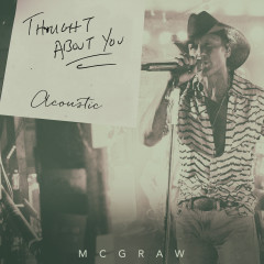Thought About You (Acoustic) - Tim McGraw