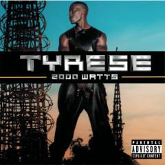 2000 Watts - Tyrese