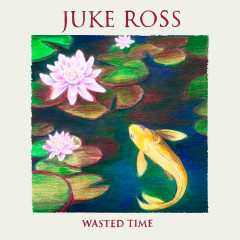 Wasted Time - Juke Ross