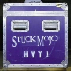 HVY 1 - Stuck Mojo