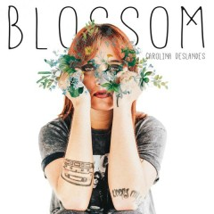 Blossom - Carolina Deslandes