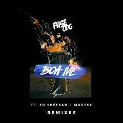 Boa Me (feat. Ed Sheeran & Mugeez) [Remixes] - Fuse ODG, Ed Sheeran, Mugeez