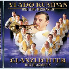 Glanzlichter Der Blasmusik - Vlado Kumpan & seine Musikanten