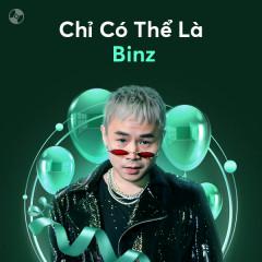 Chỉ Có Thể Là Binz - Binz