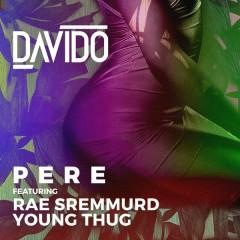 Pere - Davido,Rae Sremmurd,Young Thug