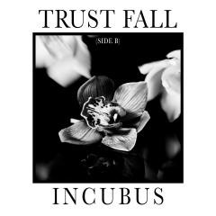 Trust Fall (Side B) - Incubus