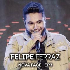 Felipe Ferraz, Nova Face (EP 3) [Ao Vivo] - Felipe Ferraz