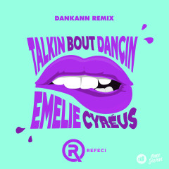 Talkin Bout Dancin (Dankann Remix)