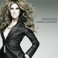 Taking Chances - Céline Dion