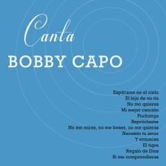 Canta Bobby Capó - Bobby Capó
