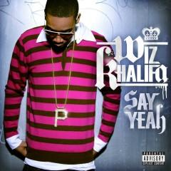 Say Yeah - Wiz Khalifa