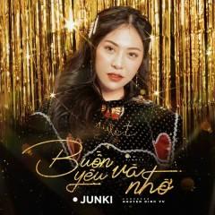 Buồn, Yêu Và Nhớ (Single) - Junki