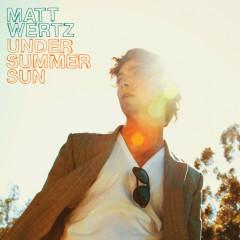 Under Summer Sun (iTunes Pre-Order Album) - Matt Wertz