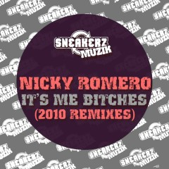 Nicky It's Me Bitches (2010 Remixes) - Nicky Romero