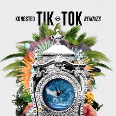 Tik Tok (Remixes) - Kongsted, Marwo, GC