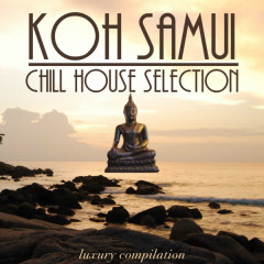 Koh Samui Chill House Selection - Various Artists