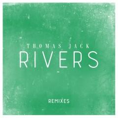 Rivers (Remixes) - Thomas Jack