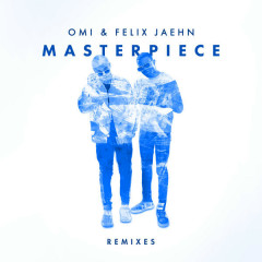 Masterpiece (Remixes) - Omi, Felix Jaehn