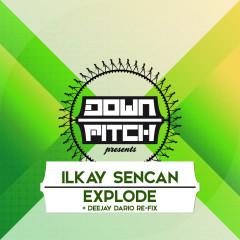 Explode - Ilkay Sencan