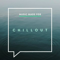 Music Made for Chillout
