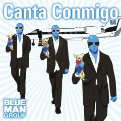 Canta Conmigo - Blue Man Group