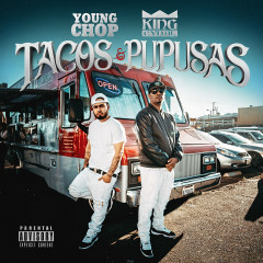 Tacos & Pupusas - King Cydal, Young Chop