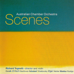 Scenes - Australian Chamber Orchestra, Richard Tognetti