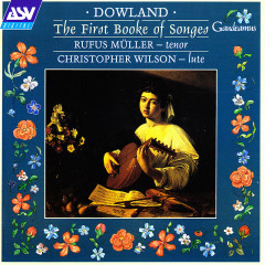 Dowland: The First Booke of Songes - Rufus Muller, Christopher Wilson