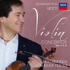 Viotti: Violin Concertos 17 & 18 - Guido Rimonda, Camerata Ducale