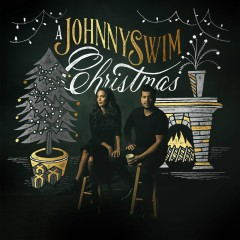 A Johnnyswim Christmas - Johnnyswim