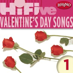 Rhino Hi-Five: Valentine's Day Songs 1 - Various Artists