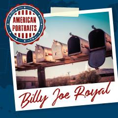 American Portraits: Billy Joe Royal - Billy Joe Royal
