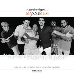 Maxximum - Asa de Águia - Asa De Aguia