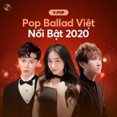 Các Ca Khúc Pop Ballad Việt Nổi Bật 2020 - Various Artists