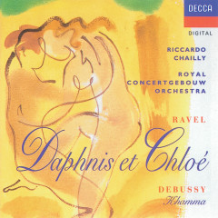 Ravel/Debussy: Daphnis & Chloë/Khamma - Jacques Zoon, Royal Concertgebouw Orchestra, Riccardo Chailly
