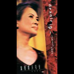 Ye De Xian Yan Chang Hui 2002 (Live) - Deanie Ip