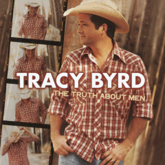 The Truth About Men - Tracy Byrd