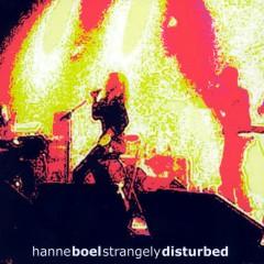 Strangely Disturbed - Hanne Boel