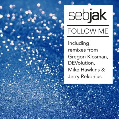Follow Me [Remixes] (Remixes) - Sebjak