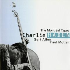 The Montreál Tapes - Charlie Haden, Geri Allen, Paul Motian